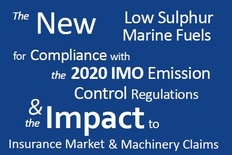 The 2020 Low Sulphur Limit – Potential Consequences to Marine Insurers